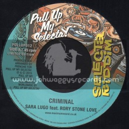 "Pull Up My Selecta-7""-Criminal / Suga Lugo Feat. Rory Stone Love + Feel The Vibes / Ras Demo"