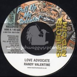 "Pull Up My Selecta-7""-Love Advocate / Randy Valentine + Wont Be Denied / Shanty B"