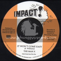 """Impact-7""""-It Wont Come Easy / The Man X"""
