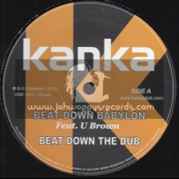 "Kanka-12""-Beat Down Babylon / U Brown + Never Let Them / El Fata"