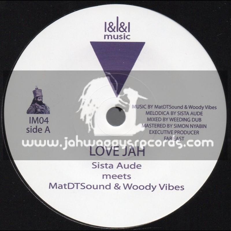 "I&I&I Music-7""-Love Jah / Sista Aude Meets MatDTSound & Woody Vibes - Weeding Dub"