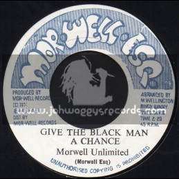 """Mor.Well.Esq-7""""-Give The Black Man A Chance / Morwell Unlimited"""