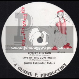 "Gussie P-12""-Live By The Gun / Judah Eskender Taffari"