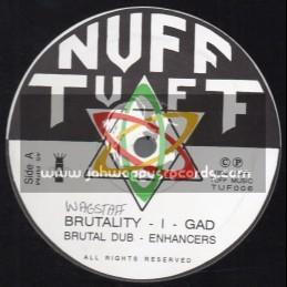 "Nuff Tuff-12""-Brutality / I Gad + Wicked Man / I Gad"