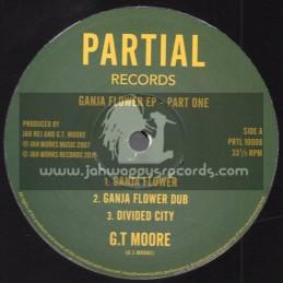 "Partial Records-10""-Ganja Flower Ep - Part One / Jah Rej & G.T Moore"