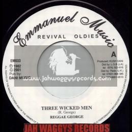 "EMMANUEL MUSIC-7""-THREE WICKED MEN / REGGAE GEORGE"
