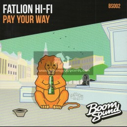"Boom Sound-7""-Pay Your Way / Fat Lion Hi Fi + See The Vibe / Gardna Feat. Tiffani Juno"