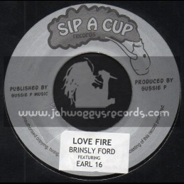"""Sip A Cup Records-7""""-Love Fire / Brinsly Ford Feat. Earl 16"""