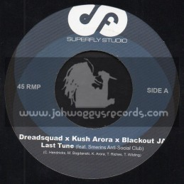 "Superfly Studio-7""-Last Tune / Dreadsquad , Kush Arora & Blackout Ja"
