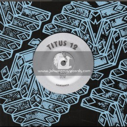 "ZamZam-7""-Bury Dem / Titus 12 + Everyone Should Wake Up / Titus 12"