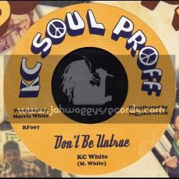 """Kc Soul Proff-7""""-Dont Be Untrue / Kc White"""
