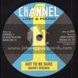 """Channel 1-10""""-Got To Be Sure / Barry Brown + Working Woman / Little John"""