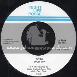"Night Life Posse-7""-I Know / Tenor Saw"