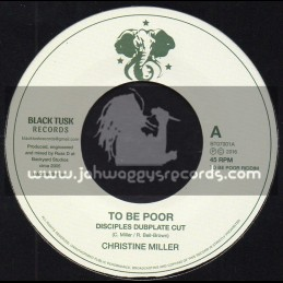 """Black Tusk Records-7""""-To Be Poor / Christine Miller - Disciples Dubplate Cut"""