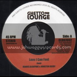 """Ghetto Lounge-7""""-Love I Can Feel / Dennis Alcapone And Winston Reedy"""