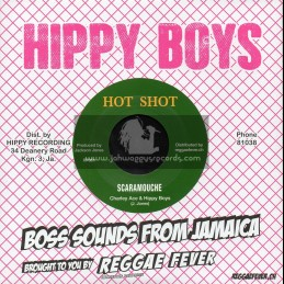"Hot Shot-7""-Scaramouchie / Charlie Ace And Hippy Boys + Sad Mood / Ryo And Hippy Boys"