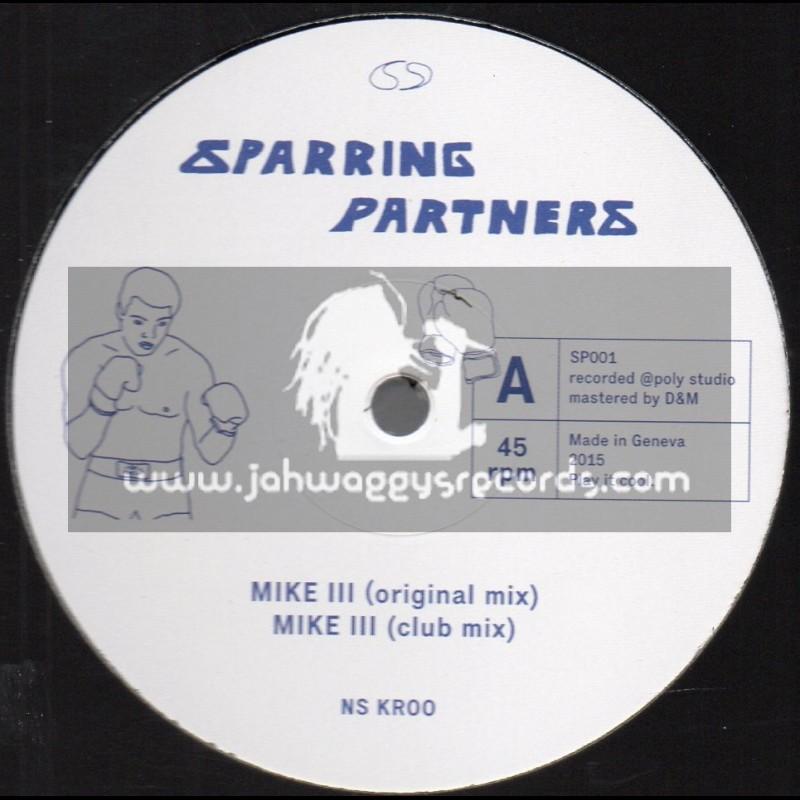 "Sparring Partners-12""-Mike III / Ns Kroo + Hook / Bony Fly"