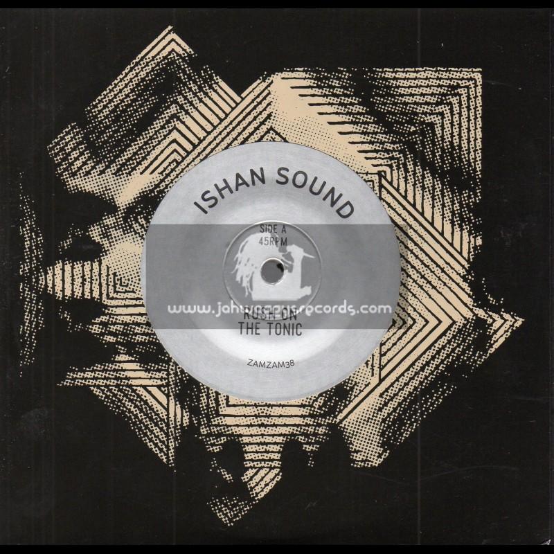 "ZamZam-7""-Rush On The Tonic / Ishan Sound + Rush On The Tonic / Alter Ego And E3 Remix"