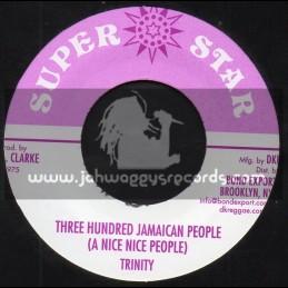 "Super Star-7""-Three Hundred Jamaican People (A Nice Nice People) / Trinity"