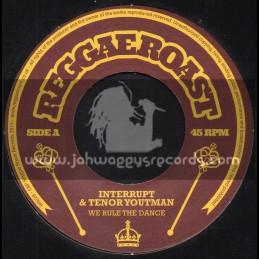 "Reggae Roast-7""-We Rule The Dance / Interupt And Tenor Youtman"