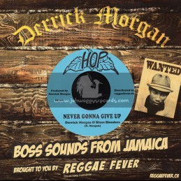 """Hop-7""""-Never Gonna Give Up / Derick Morgan And Blues Blenders + Rock A Boogie / Family Man, Lynn Taitt And Jets"""