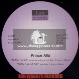 "LUSH RECORDS-10""-GATHER ROUND / PRINCE ALLA + CITY IN FLAMES / JAH WARRIOR(2006)"