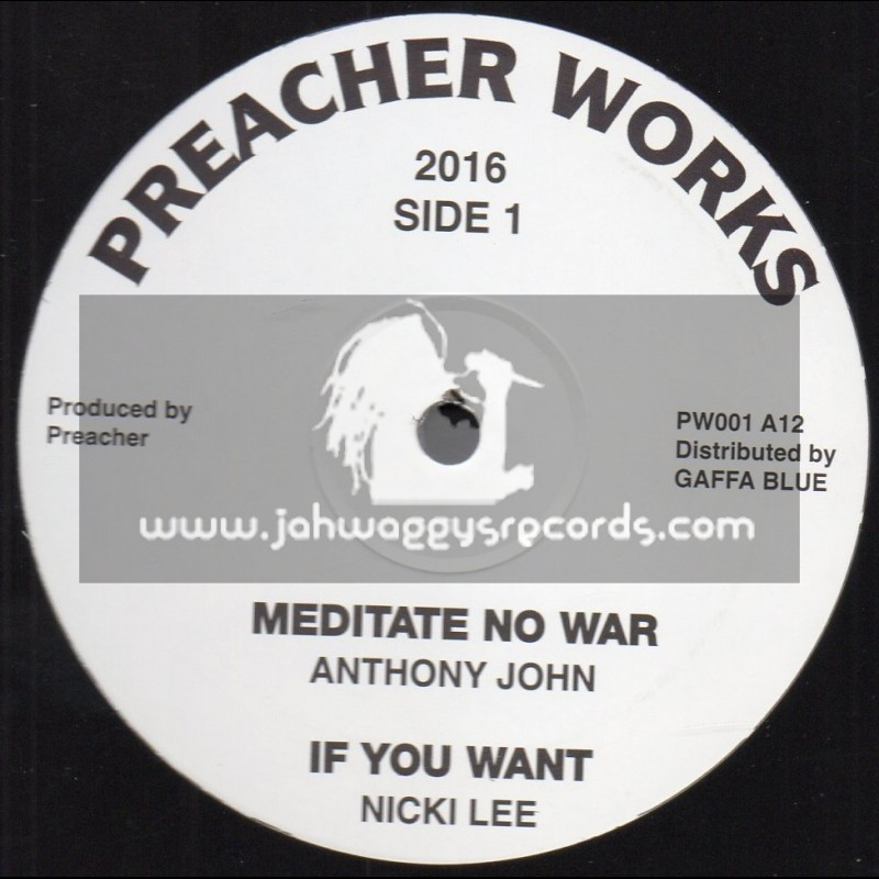 """Preacher Works-12""""-Meditate No War / Anthony John + If You Want / Nicki Lee + My Father / Leroy Green"""