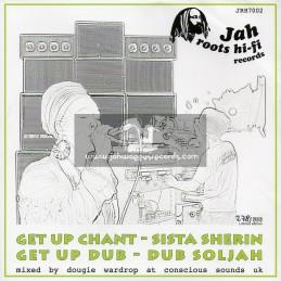 "Jah Roots Hi Fi Records-7""-Get Up Chant / Sista Sherin"