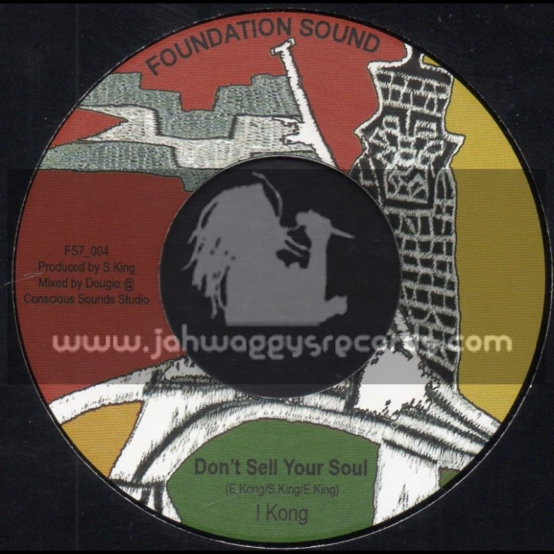 """Foundation Sound-7""""-Dont Sell Your Soul / I Kong"""