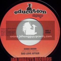 "EDUCATION VINTAGE-7""-BAD LOVE AFFAIR / DENNIS BROWN"