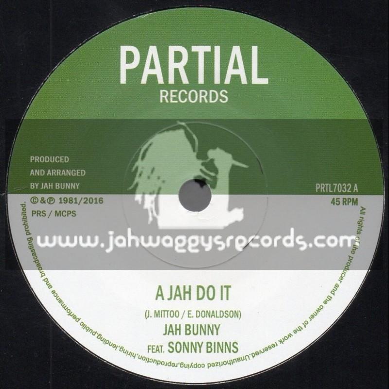 "Partial Records-7""-A Jah Do It / Jah Bunny Feat. Sonny Binns"