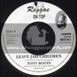"Reggae On Top-7""-Leave Jah Children / Tony Roots"
