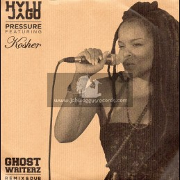"Hylu Jago-7""-Pressure / Kosher - Ghost Writerz Remix & Dub"