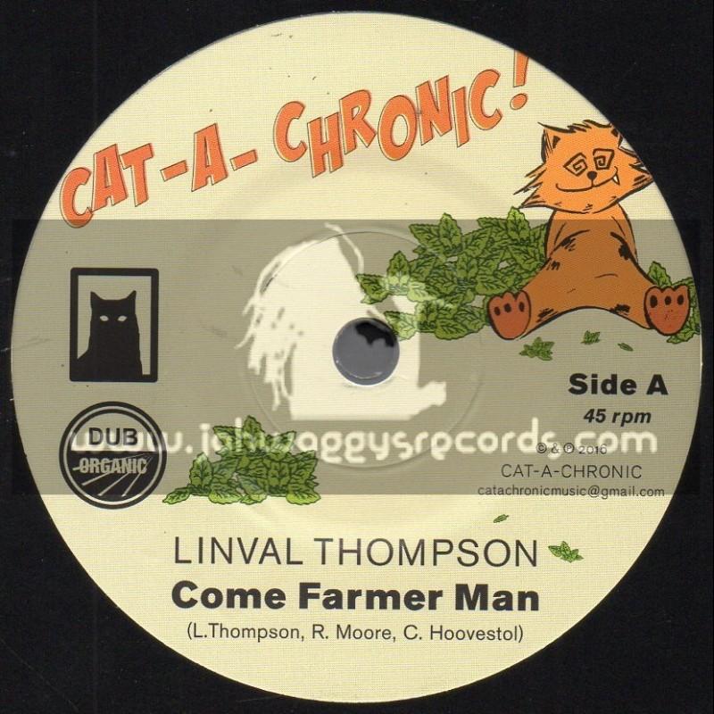 "Cat A Chronic-7""-Come Farmer Man / Linval Thompson"