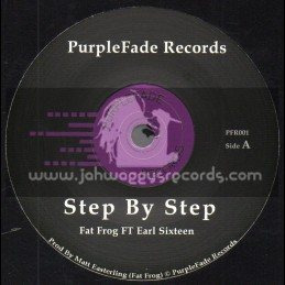 "Purple Fade Records-7""-Step By Step / Fat Frog Feat. Earl Sixteen + Dub By Dub / Dougie Consious Feat. Earl Sixteen"