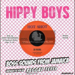 "Hot Shot-7""-Oh Mama / Lloyd Robinson + Roust-A-Bout / Headly Bennett And The Hippy Boys"