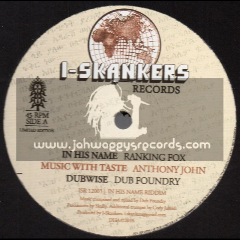 """I-Skankers Records-12""""-In His Name / Ranking Fox + Music With Taste / Anthony John - Dub Foundry Riddim Section"""