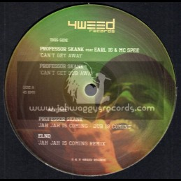 "4Weed Records-12""-Cant Get Away / Professor Skank Feat. Earl Sixteen & Mc Spee + Jah Jah Is Coming / Professor Skank"