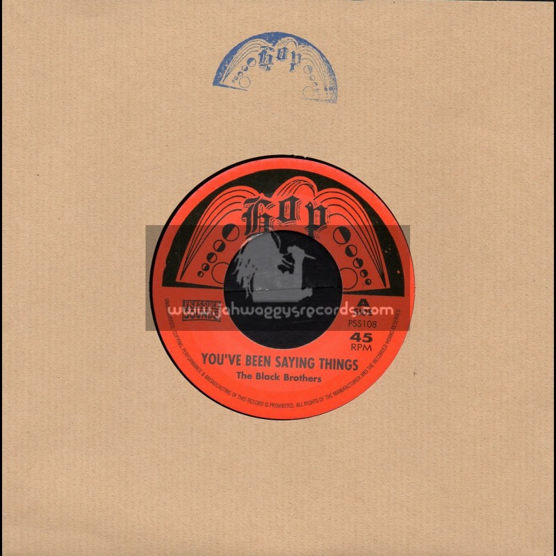 """Hop-Pressure Sounds-7""""-You ve Been Saying Things / The Black Brothers + Everyday / The Brothers"""