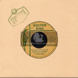 "Doctor Bird-7""-Tango Bounce/Raymond Harper With Tommy McCook And Lloyde Knibb + Yours / Raymond Harper And The Carib Beats"