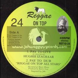 """Reggae On Top-10""""-Pay To Live / Hughie Izachaar + My Life / Hughie Izachaar"""