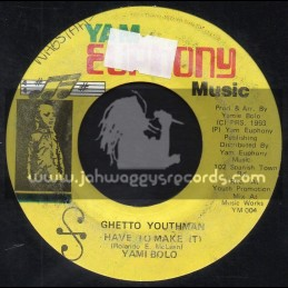 "Yam Euphony Music-7""-Ghetto Youthman Have To Make It / Yami Bolo"