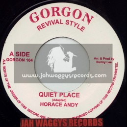 """GORGAN REVIVAL STYLE-7""""-QUIET PLACE / HORACE ANDY"""