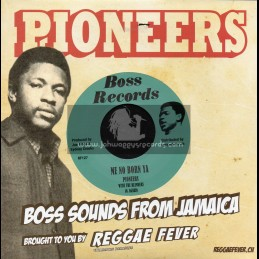 """Boss Records-7""""-Me No Born Ya / Pioneers With The Blenders + The Wicked Must Survive / Pioneers"""