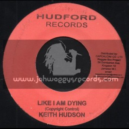 "Hudford Records-7""-Like I Am Dying / Keith Hudson"