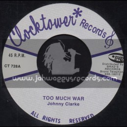 "Clock Tower Records-7""-Too Much War / Johnny Clarke"