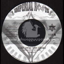 "Imperial Roots Records-7""-Take Away The Shoes / Dan-I"