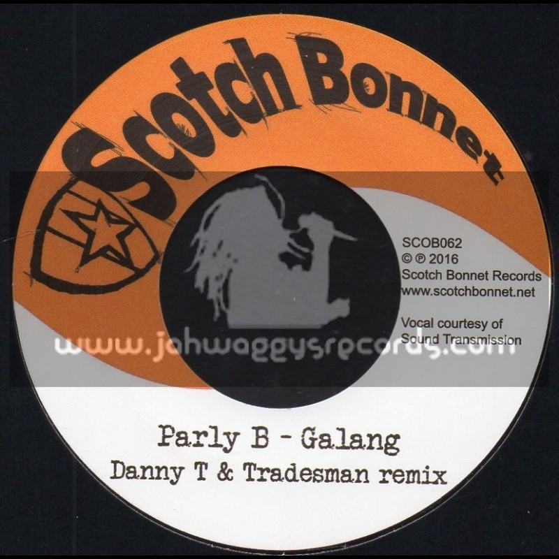 "Scotch Bonnet-7""-Galang / Parly B - Danny T & Tradesman Remix"