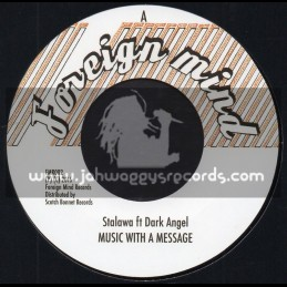 "Foreign Mind-7""-Music With A Message / Stalawah Ft. Dark Angel - Sunny Gets Blue Riddim"