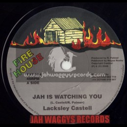 """FIRE HOUSE-7""""-JAH IS WATCHING YOU / LACKSLEY CASTELL"""